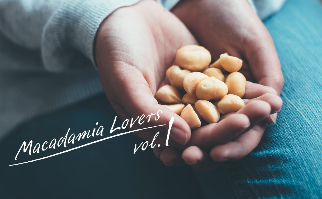 MACADAMIA LOVERS Vol.1
