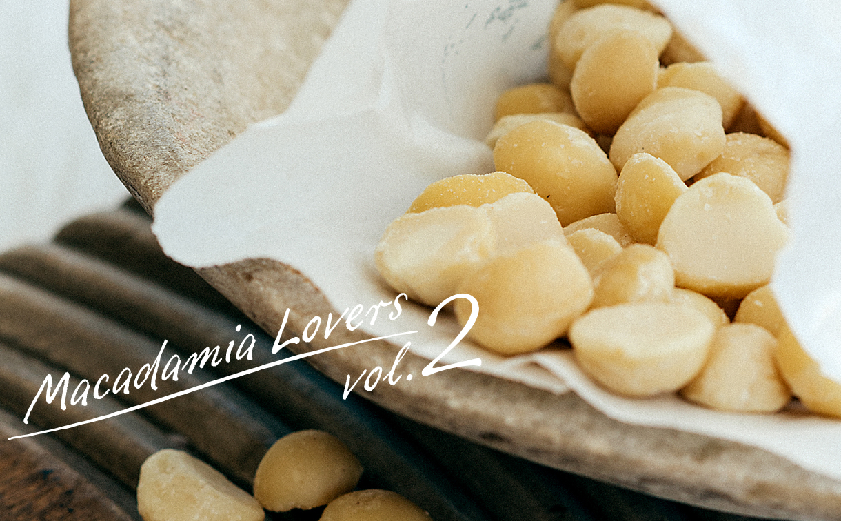 MACADAMIA LOVERS Vol.2
